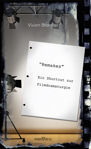 Remakes - Ein Shortcut zur Filmdramaturgie