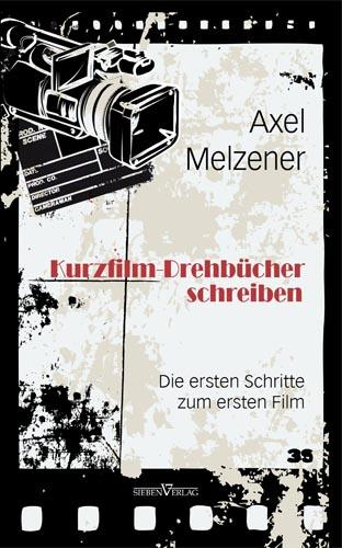 Kurzfilm-Drehbücher schreiben - Die ersten Schritte zum ersten Film