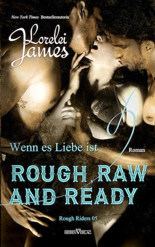 Rough, Raw and Ready - Wenn es Liebe ist - Rough Riders 5