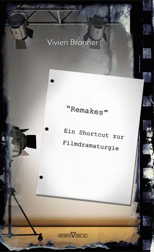 Remakes – Ein Shortcut zur Filmdramaturgie
