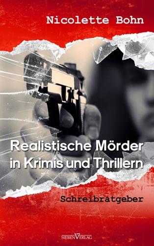 Realistische Mörder in Krimis und Thrillern – Schreibratgeber