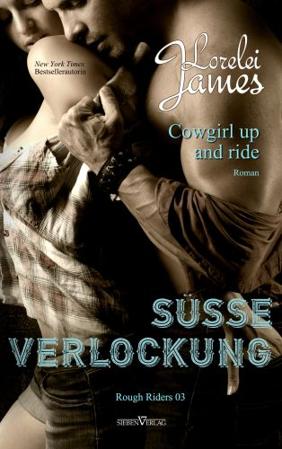 Cowgirl up and ride – Süße Verlockung – Rough Riders 3