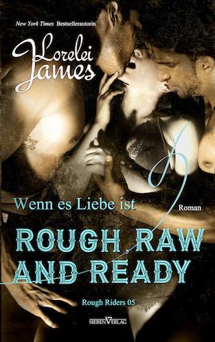 Rough, Raw and Ready – Wenn es Liebe ist – Rough Riders 5