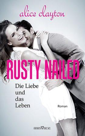 Rusty Nailed - Die Liebe und das Leben - The Cocktail Series 02
