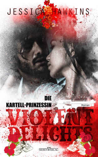 Violent Delights - Die Kartellprinzessin